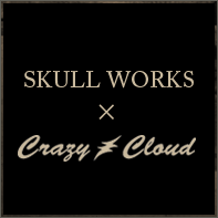 SKULL WORKS × Crazy Cloud
